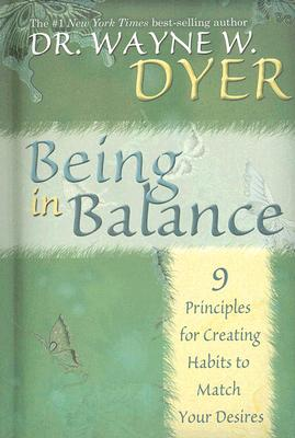 Being in Balance By Dyer, Wayne W.